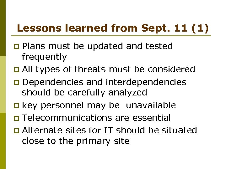 Lessons learned from Sept. 11 (1) Plans must be updated and tested frequently p