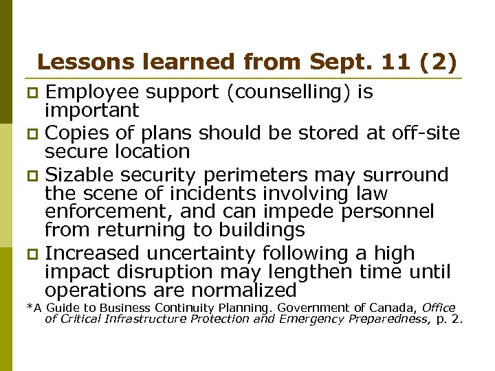 Lessons learned from Sept. 11 (2) Employee support (counselling) is important p Copies of