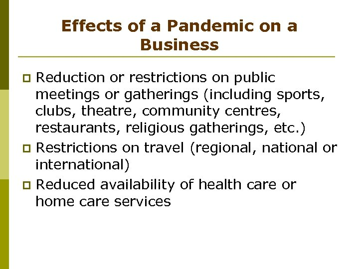 Effects of a Pandemic on a Business Reduction or restrictions on public meetings or