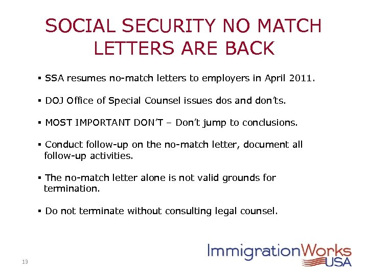SOCIAL SECURITY NO MATCH LETTERS ARE BACK § SSA resumes no-match letters to employers