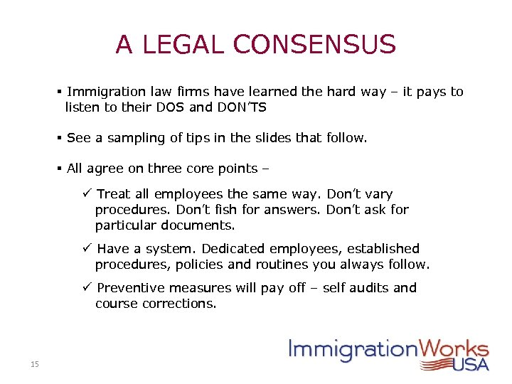 A LEGAL CONSENSUS § Immigration law firms have learned the hard way – it