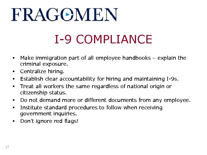 I-9 COMPLIANCE § § § § 17 Make immigration part of all employee handbooks