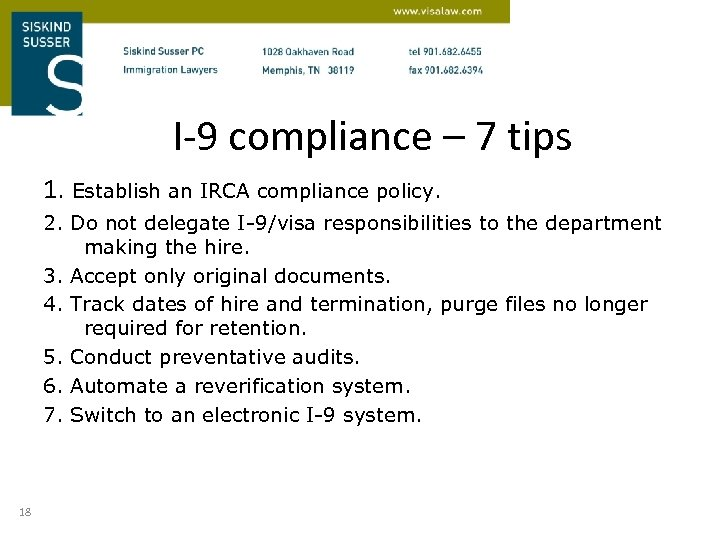 I-9 compliance – 7 tips 1. Establish an IRCA compliance policy. 2. Do not