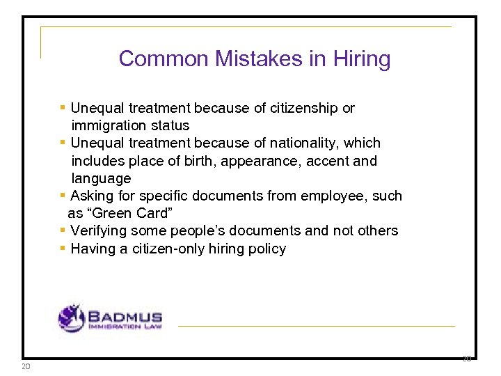 Common Mistakes in Hiring § Unequal treatment because of citizenship or immigration status §