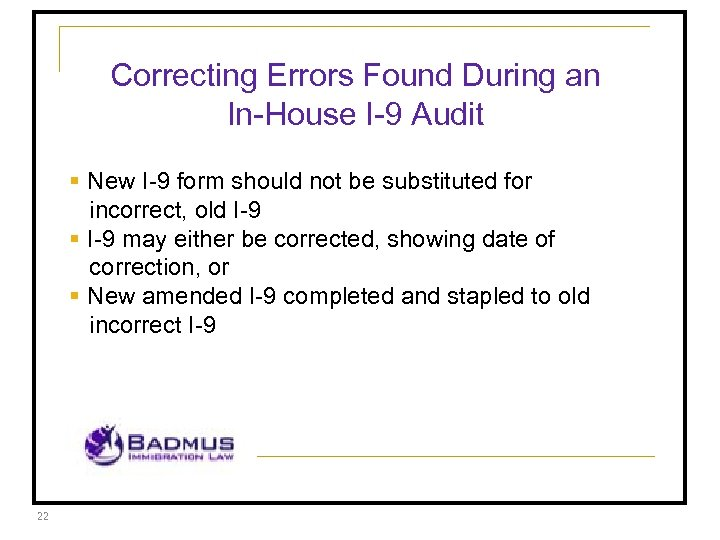 Correcting Errors Found During an In-House I-9 Audit § New I-9 form should not