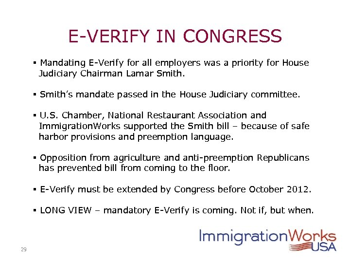E-VERIFY IN CONGRESS § Mandating E-Verify for all employers was a priority for House