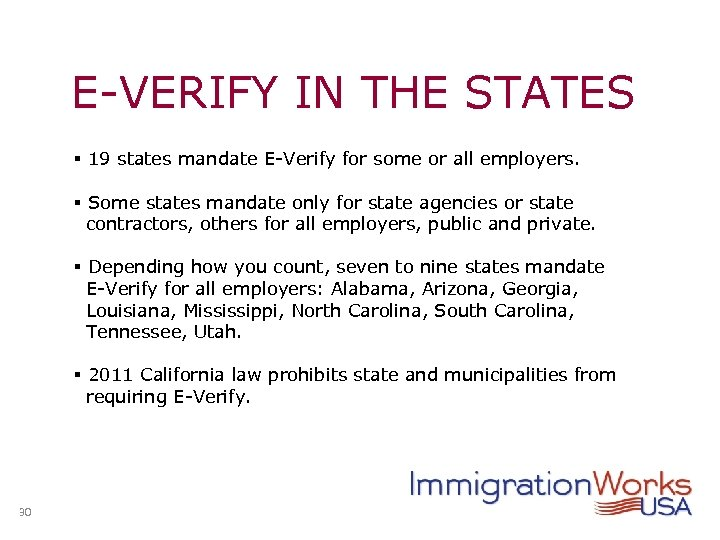 E-VERIFY IN THE STATES § 19 states mandate E-Verify for some or all employers.