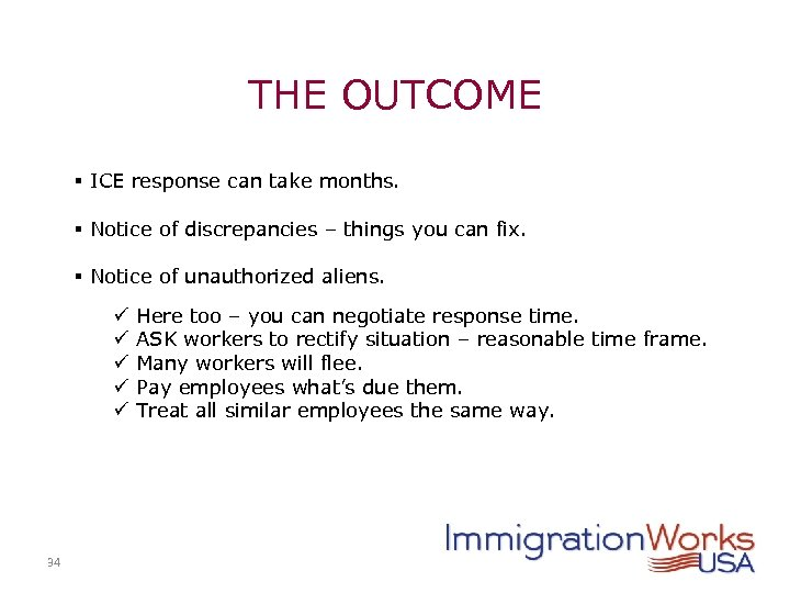 THE OUTCOME § ICE response can take months. § Notice of discrepancies – things