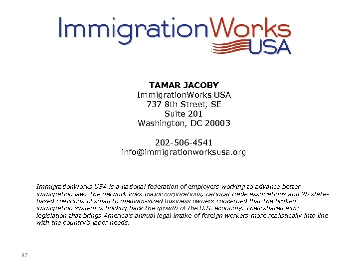 TAMAR JACOBY Immigration. Works USA 737 8 th Street, SE Suite 201 Washington, DC
