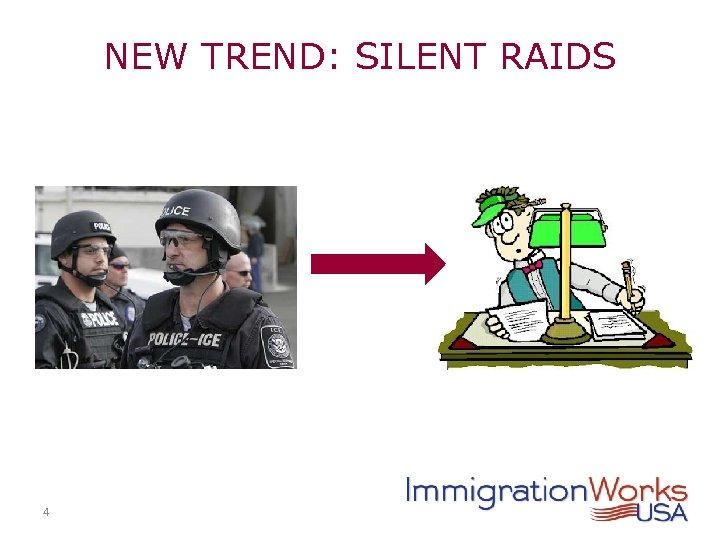 NEW TREND: SILENT RAIDS 4