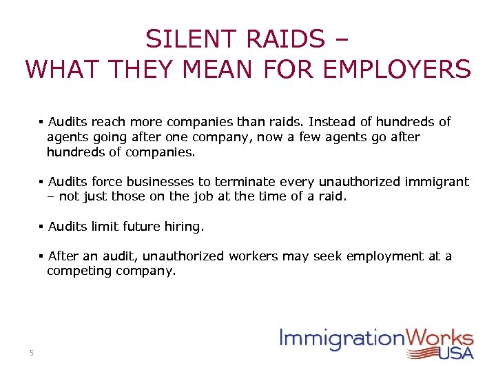 SILENT RAIDS – WHAT THEY MEAN FOR EMPLOYERS § Audits reach more companies than