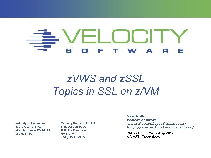 z. VWS and z. SSL Topics in SSL on z/VM Velocity Software Inc. 196