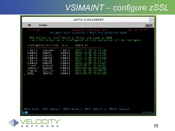 VSIMAINT – configure z. SSL 15