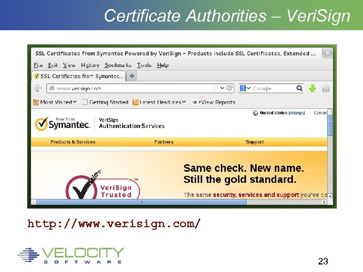Certificate Authorities – Veri. Sign http: //www. verisign. com/ 23