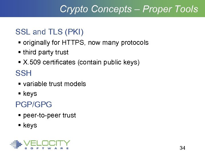 Crypto Concepts – Proper Tools SSL and TLS (PKI) originally for HTTPS, now many