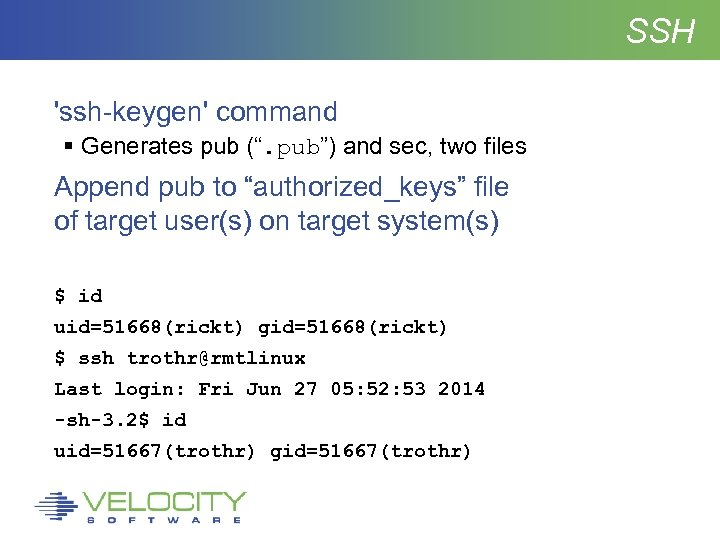 "SSH 'ssh-keygen' command Generates pub ("". pub"") and sec, two files Append pub to"