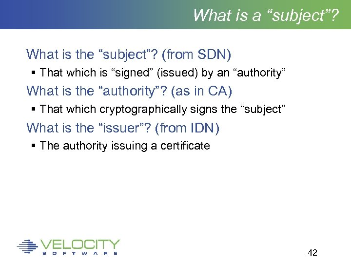"What is a ""subject""? What is the ""subject""? (from SDN) That which is ""signed"""