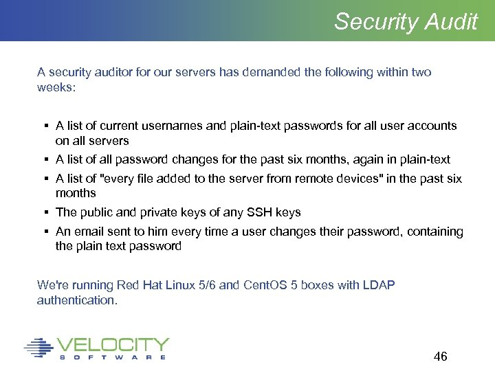 Security Audit A security auditor for our servers has demanded the following within two