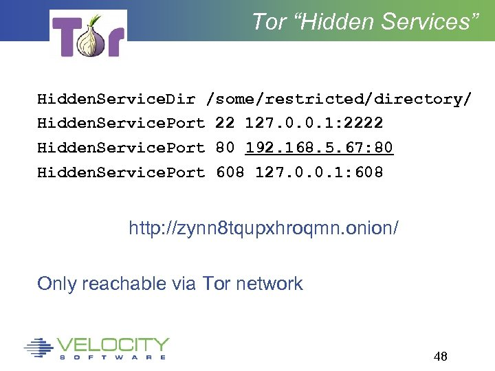 "Tor ""Hidden Services"" Hidden. Service. Dir /some/restricted/directory/ Hidden. Service. Port 22 127. 0. 0."