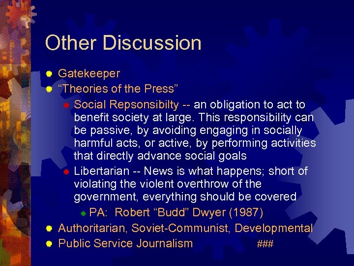 """Other Discussion Gatekeeper ® """"Theories of the Press"""" ® Social Repsonsibilty -- an obligation"""