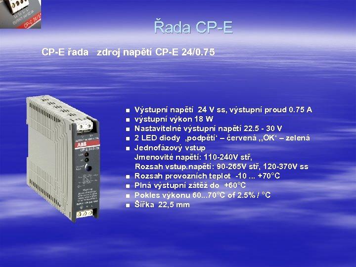 Řada CP-E řada zdroj napětí CP-E 24/0. 75 ■ ■ ■ ■ ■ Výstupní