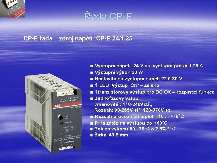 Řada CP-E řada zdroj napětí CP-E 24/1. 25 ■ Výstupní napětí 24 V ss,