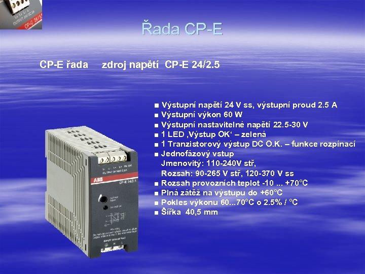 Řada CP-E řada zdroj napětí CP-E 24/2. 5 ■ Výstupní napětí 24 V ss,