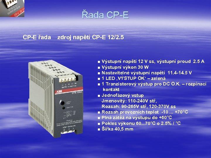 Řada CP-E řada zdroj napětí CP-E 12/2. 5 ■ Výstupní napětí 12 V ss,