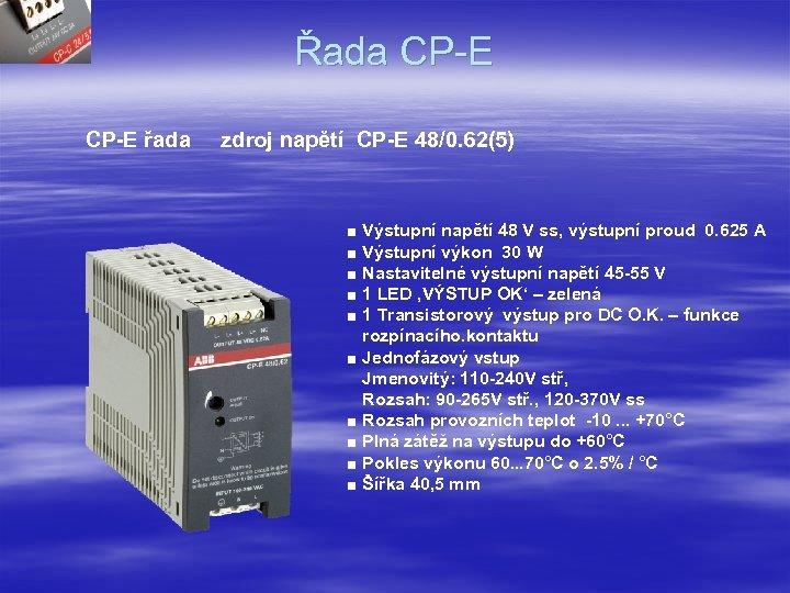Řada CP-E řada zdroj napětí CP-E 48/0. 62(5) ■ Výstupní napětí 48 V ss,