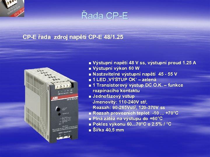 Řada CP-E řada zdroj napětí CP-E 48/1. 25 ■ Výstupní napětí 48 V ss,