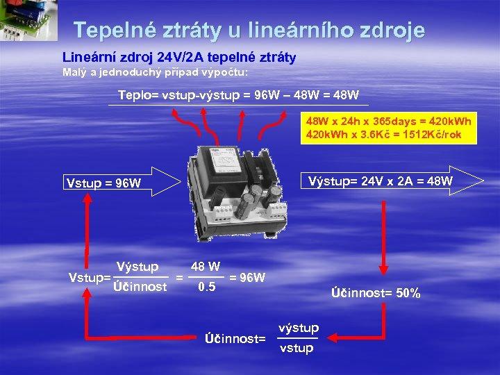 Tepelné ztráty u lineárního zdroje Lineární zdroj 24 V/2 A tepelné ztráty Malý a