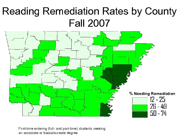 Reading Remediation Rates by County Fall 2007 % Needing Remediation First-time entering (full- and