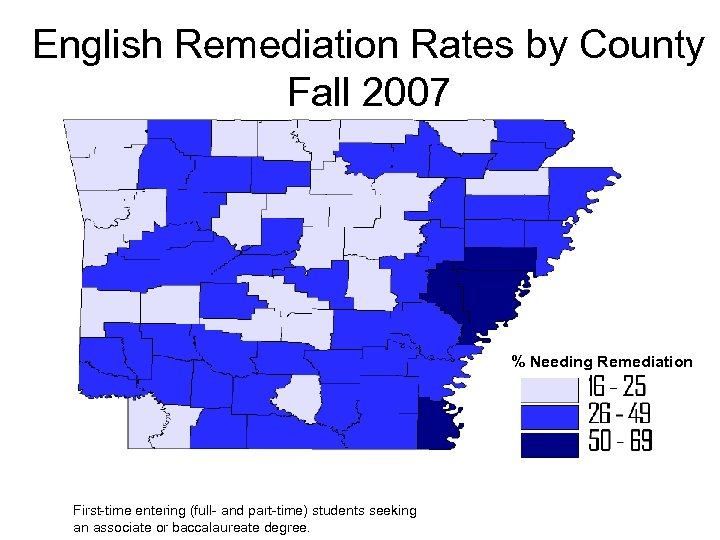 English Remediation Rates by County Fall 2007 % Needing Remediation First-time entering (full- and