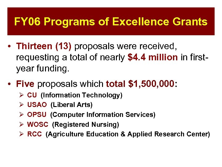 FY 06 Programs of Excellence Grants • Thirteen (13) proposals were received, requesting a