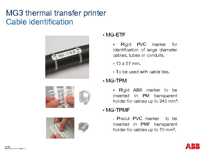 MG 3 thermal transfer printer Cable identification § MG-ETF Rigid PVC marker for identification