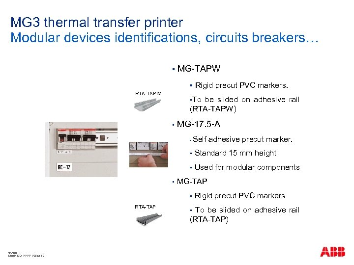 MG 3 thermal transfer printer Modular devices identifications, circuits breakers… § MG-TAPW § RTA-TAPW