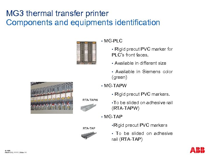MG 3 thermal transfer printer Components and equipments identification § MG-PLC Rigid precut PVC