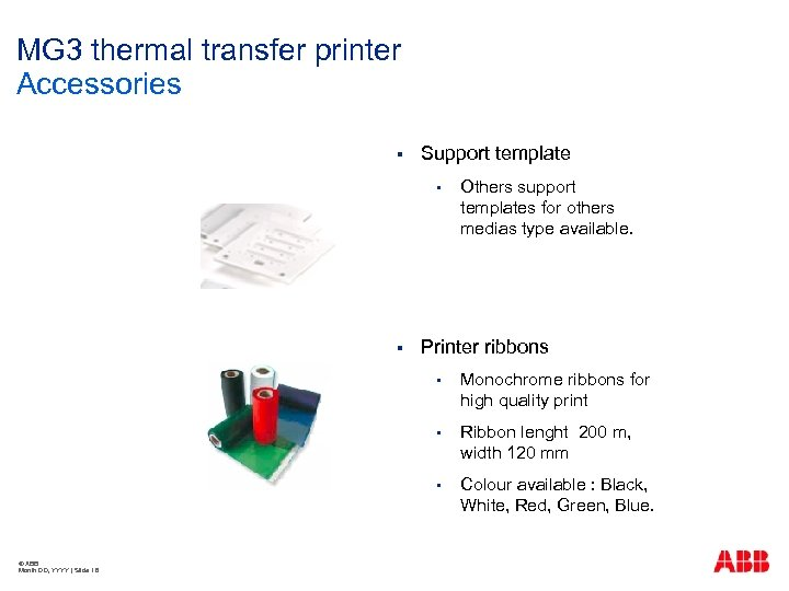 MG 3 thermal transfer printer Accessories § Support template § § Others support templates