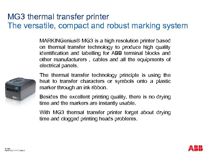 MG 3 thermal transfer printer The versatile, compact and robust marking system MARKINGenius® MG