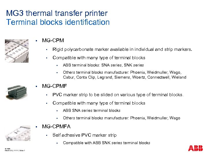 MG 3 thermal transfer printer Terminal blocks identification § MG-CPM § Rigid polycarbonate marker