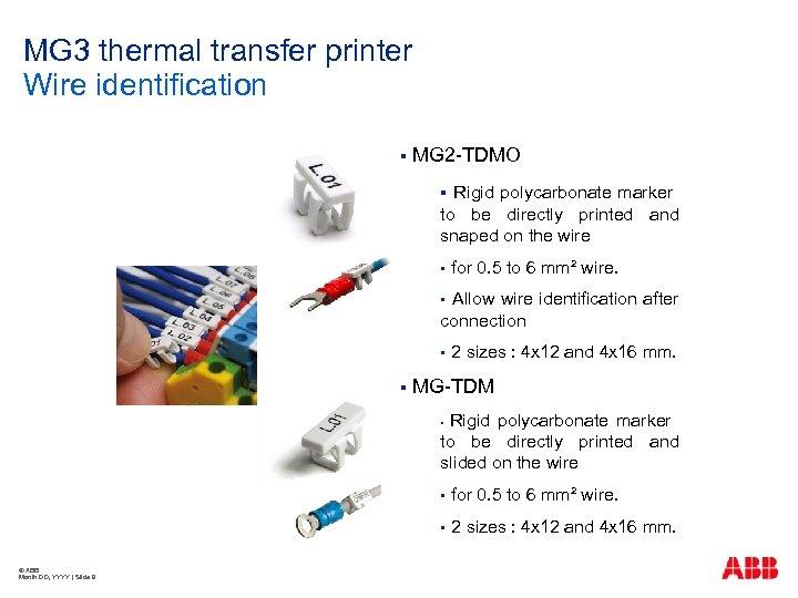 MG 3 thermal transfer printer Wire identification § MG 2 -TDMO Rigid polycarbonate marker