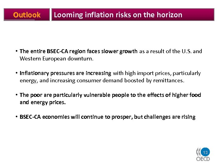 Outlook Looming inflation risks on the horizon • The entire BSEC-CA region faces slower