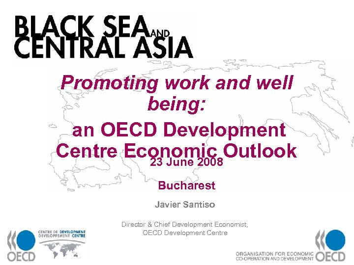 Promoting work and well being: an OECD Development Centre Economic Outlook 23 June 2008