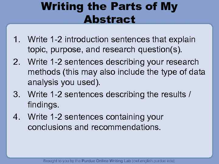 Writing the Parts of My Abstract 1. Write 1 -2 introduction sentences that explain