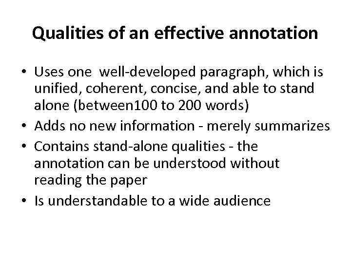 Qualities of an effective annotation • Uses one well-developed paragraph, which is unified, coherent,