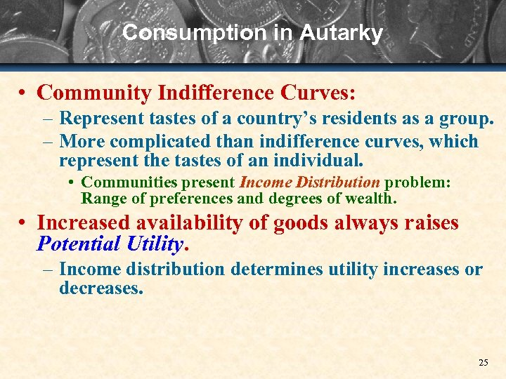 Consumption in Autarky • Community Indifference Curves: – Represent tastes of a country's residents