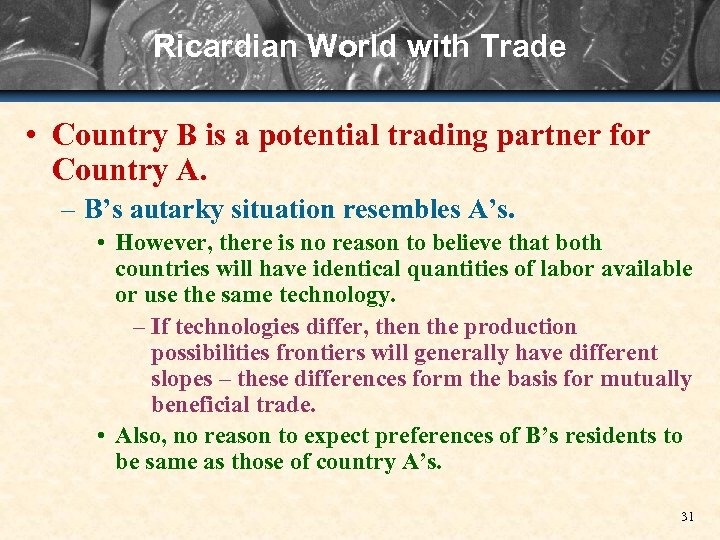 Ricardian World with Trade • Country B is a potential trading partner for Country