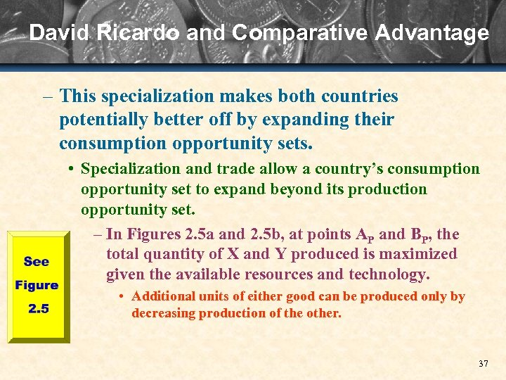 David Ricardo and Comparative Advantage – This specialization makes both countries potentially better off