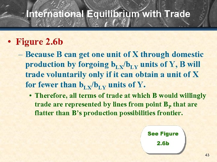 International Equilibrium with Trade • Figure 2. 6 b – Because B can get