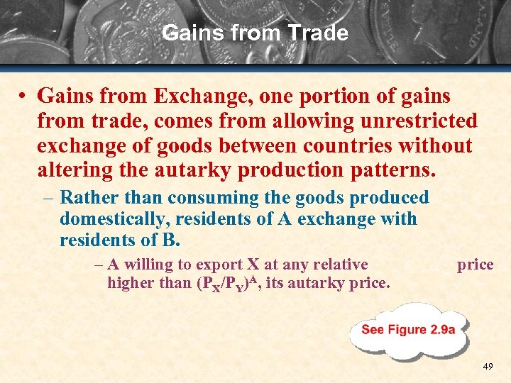 Gains from Trade • Gains from Exchange, one portion of gains from trade, comes